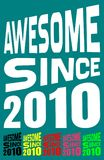 Awesome Since 2010. Birthday logos. 6 png files. Stock Photos