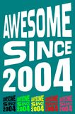 Awesome Since 2004. Birthday logos. 6 png files. Royalty Free Stock Photos