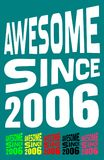 Awesome Since 2006. Birthday logos. 6 png files. Awesome Since 2006. Birthday logos. Tips: place this image on a t-shirt, mug or anyplace you like! PNG images Stock Illustration