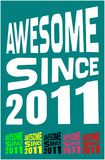 Awesome Since 2011. Birthday logos. 6 png files. Awesome Since 2011. Birthday logos. Tips: place this image on a t-shirt, mug or anyplace you like! PNG images Stock Photography
