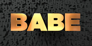 Babe - Gold text on black background - 3D rendered royalty free stock picture. This image can be used for an online website banner ad or a print postcard Royalty Free Stock Images