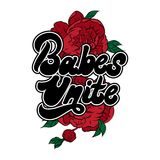 Babes unite. Vector handwritten lettering made in 90`s style. With hand drawn illustration of flowers. Template for card, poster, banner, label,  print for t Stock Photography
