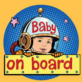 Baby on Board astronaut. Pop art retro style. Child passenger. Childhood and motherhood. Space and games. Attraction royalty free illustration