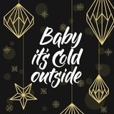 Baby es ` s Kälte draußen! Geometrische Weihnachtsdekorationen Stockbilder