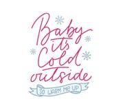 Baby ist es außerhalb so wärmt mich herauf nette Karte mit Beschriftung und Schneeflocken kalt stock abbildung