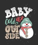 Baby it`s cold outside. Hand drawn calligraphy for Christmas and New Year holiday, dark background. vector illustration
