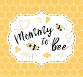 Baby shower invitation template with text Mommy to Bee, honey. Cute card design for Mothers day. Baby shower invitation template with text Mommy to Bee, honey stock illustration