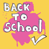 Back to school doodle lettering and check mark. Vector illustration with big pink ink blot at yellow background. Royalty Free Stock Photography