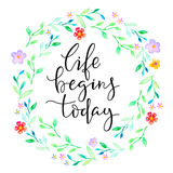 Background with flowers and inscription - Life begins today. Royalty Free Stock Images