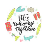 Background with lets run away together lettering quote. Stock Image
