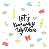 Background with lets run away together lettering quote Stock Images