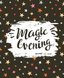 Background vector festive card with stylish lettering Magic evening. Vector festive card with stylish lettering Magic evening. Background with stars and brush Royalty Free Stock Images