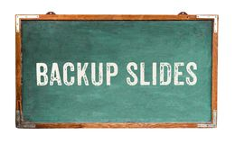 """""""Backup Slidesâ€- Text-Wortmitteilung geschrieben auf eine hölzerne Tafel der breiten grünen alten grungy Weinlese oder eine R stockbilder"""