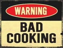Bad Cooking Warning Sign Grunge Old Rustic