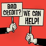Bad Credit? We Can Help!. Posters in hands, business concept with text Bad Credit? We Can Help!, vector illustration Stock Photo