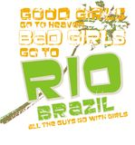 Bad girls go to Rio. Graphic sign that reads, Good girls go to heaven, bad girls go to Rio Brazil, all the guys to with girls. Isolated against a white royalty free illustration