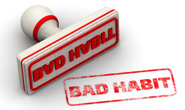 Bad habit. Seal and imprint. Red seal and imprint `BAD HABIT` on white surface. Isolated. 3D Illustration Stock Image
