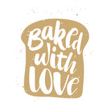 Baked with love in piece of bread, handwritten lettering. Vector card with hand drawn unique typography design element for greeting cards, decoration, prints and vector illustration