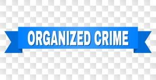 Bande bleue avec la légende de CRIMINALITÉ ORGANISÉE illustration stock