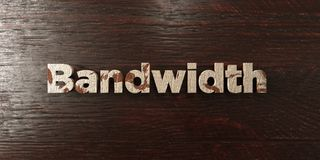 Bandwidth - grungy wooden headline on Maple - 3D rendered royalty free stock image. This image can be used for an online website banner ad or a print postcard stock illustration