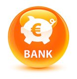 Bank (piggy box euro sign) glassy orange round button. Bank (piggy box euro sign) isolated on glassy orange round button abstract illustration Royalty Free Stock Photos