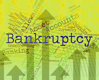Bankruptcy Word Means Financial Obligation And Arrears Royalty Free Stock Photo