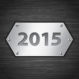2015 banner. 2015 metallic banner attached with screws on dark brushed metallic background. Vector illustration Stock Image