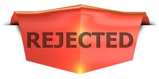 Banner rejected. Rejected 3D rendered red banner , isolated on white background Royalty Free Stock Images