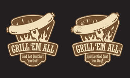 "Barbecue Hot Dog Emblem. Barbecue  emblem with the slogan ""Grill 'em all and let God sort 'em out! "" Includes clean and grunge versions Royalty Free Stock Image"