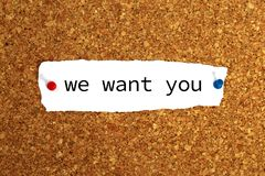 We want you. A note with the text we want you pinned on a corkboard royalty free stock photography