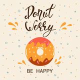 Donut worry be happy. Hand Lettered Phrase on white background. royalty free illustration