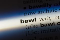 Bawl. Word in a dictionary.  concept stock image