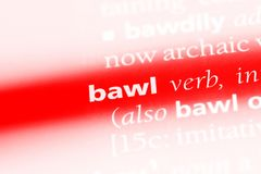 Bawl. Word in a dictionary.  concept royalty free stock photography