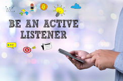 BE AN ACTIVE LISTENER Stock Photography
