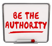 Be the Authority Words Dry Erase Board Expertise Knowledge Stock Photos