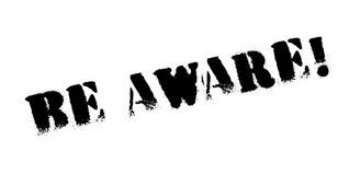 Be Aware rubber stamp. Grunge design with dust scratches. Effects can be easily removed for a clean, crisp look. Color is easily changed Royalty Free Stock Photography