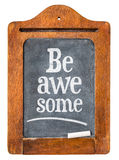 Be awesome reminder on  blackboard Royalty Free Stock Photos