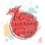 Be awesome today. Hand drawn quote lettering Stock Photos