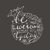 Be awesome today. Hand drawn quote lettering Royalty Free Stock Photo