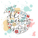 Be awesome today. Hand drawn quote lettering Stock Photo