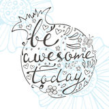 Be awesome today. Hand drawn quote lettering Royalty Free Stock Photography