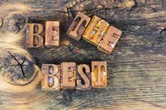 Be the best message encouragement letterpress Royalty Free Stock Photo
