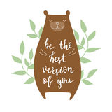 Be the best version of you. Vector background with bear. Brush hand lettering Stock Image