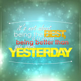 Be better than yesterday Stock Photography