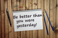 Be better than you were yesterday. Motivational quote.Be better than you were yesterday Royalty Free Stock Image