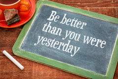 Be better than you were yesterday Stock Photography