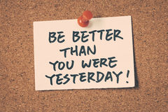 Exceptionnel Be Better Than You Were Yesterday. Note Pin On The Bulletin Board Stock  Photography