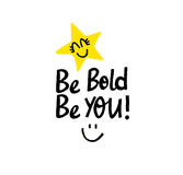 Be Bold. Be You! Royalty Free Stock Photos
