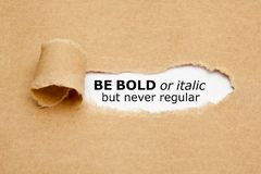 Be Bold Or Italic But Never Regular royalty free stock images