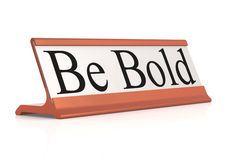 Be Bold table tag Royalty Free Stock Images